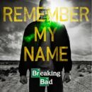 Breaking-bad-remember-my-name.jpg