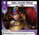 Joko, Lunatic Chimp