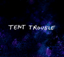 Tent Trouble