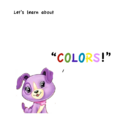 Scout and friends story, Let's learn about colors!