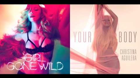 Girl Gone Wild vs Your Body - Madonna & Christina Aguilera (Mashup)