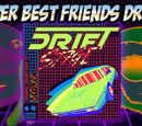 Super Best Friends Drift