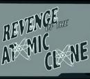 Revenge of the Atomic Clone