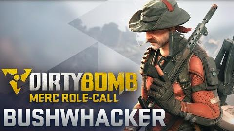 Bushwhacker – Dirty Bomb Merc Role-Call