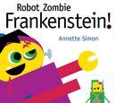 Annette Simon, Robot Zombie Frankenstein! (2012)