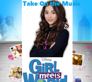Girl Meets World: Take On the Music