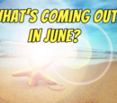 What's Coming Out in June (2015)