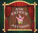 Ask Patrick Anything (gallery)