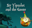 Sir Yipsalot and the Goose