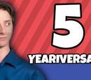 5 Yeariversary!! A Look Back