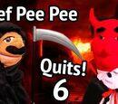 Chef Pee Pee Quits! Part 6