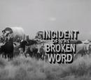 Incident of the Broken Word