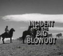 Incident of the Big Blowout