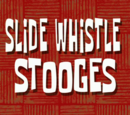 Slide Whistle Stooges (transcript)