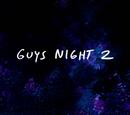 Guys Night 2/Gallery