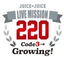 Juice=Juice LIVE MISSION 220 ~Code3→Growing!~