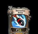 Destructive Arrow