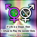 If life is a stage then I refuse to play the gender role.jpg