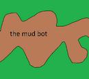 The mud bot