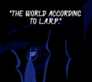 The World According to L.A.R.P.