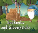 Bedknobs and Gloomsticks