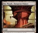Rix Maadi, Dungeon Palace