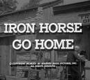 Iron Horse Go Home