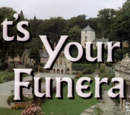 It's Your Funeral (1967 episode)