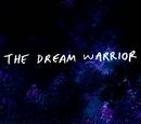 The Dream Warrior/Gallery