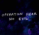 Operation: Hear No Evil