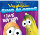 Sing-Alongs: I Can Be Your Friend