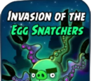 Invasion of the Egg Snatchers