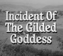 Incident of the Gilded Goddess