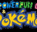 The Powerpuff Girls & Pokémon