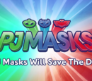 PJ Masks Will Save the Day