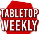 Tabletop Weekly