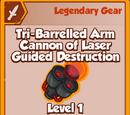 Tri-Barrelled Arm Cannon of Laser Guided Destruction (Legendary)