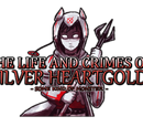 The Life and Crimes of Silver Heartgold: Some Kind of Monster/Volume 1