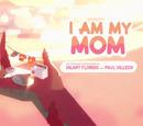 I Am My Mom
