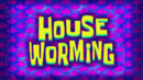 House Worming.png