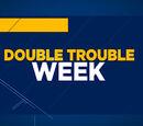 Double Trouble Week