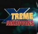 Xtreme Fakeovers
