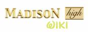 Madison High Wiki