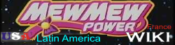 Mew Mew Power - USA, Latin America and France Wiki