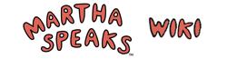 MarthaSpeaks Wiki